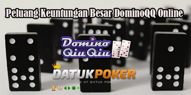 Peluang Keuntungan Besar DominoQQ Online