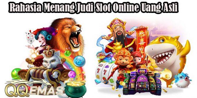 Rahasia Menang Judi Slot Online Uang Asli