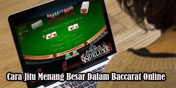 Cara Jitu Menang Besar Dalam Baccarat Online